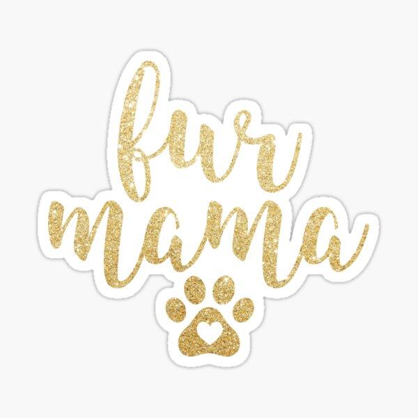 Fur Mama Sticker