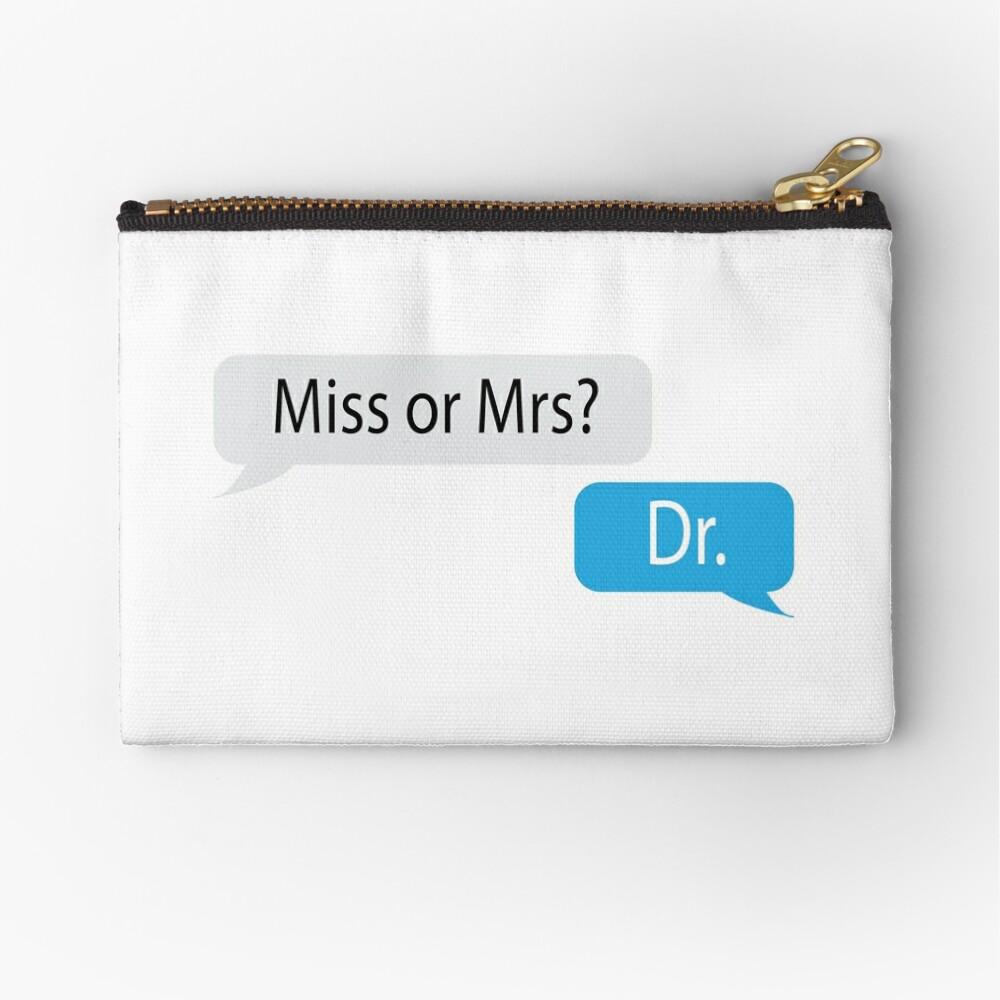 Miss or Mrs? Dr. Zipper Pouch