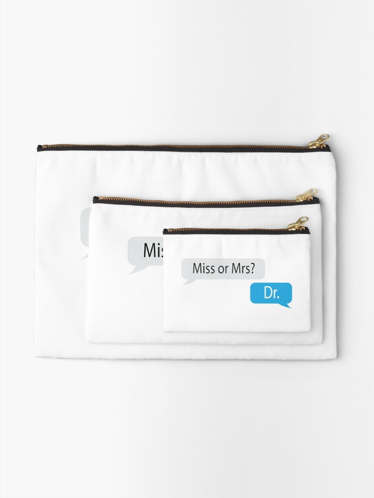 Alternate view of Miss or Mrs? Dr. Zipper Pouch