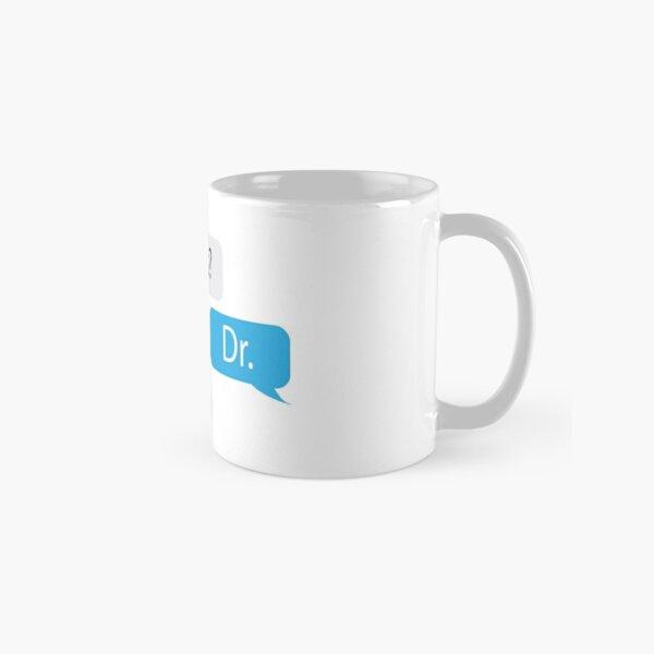 Miss or Mrs? Dr. Classic Mug