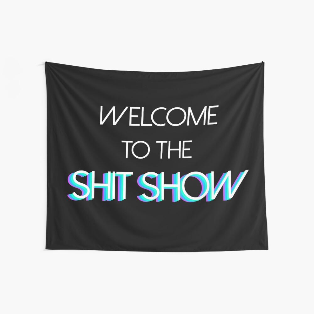 Willkommen in der sh * t Show Wandbehang