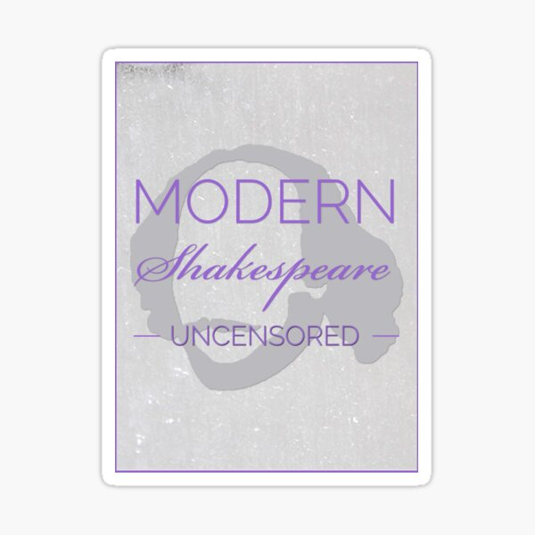 Large Logo Modern Shakespeare Uncensored  Sticker