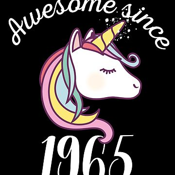 Awesome Since 1965 Funny Unicorn Birthday by with-care