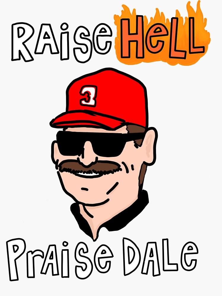 Raise Hell, Praise Dale by comfysockz