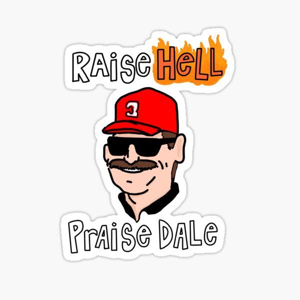 Raise Hell, Praise Dale Sticker