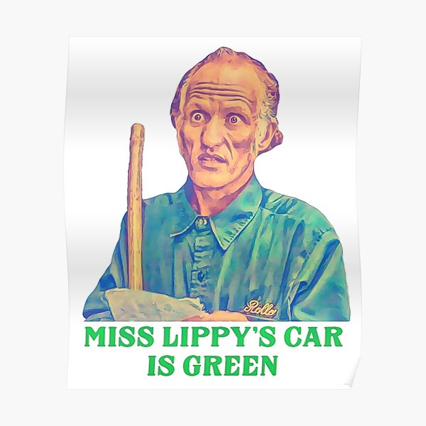 Miss Lippy's Car is Green - Billy Madison Janitor Poster