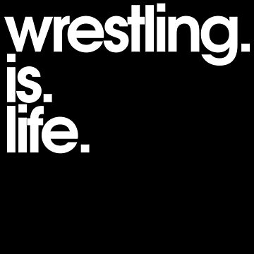 Wrestling is Life Shirt by 25vintageplace
