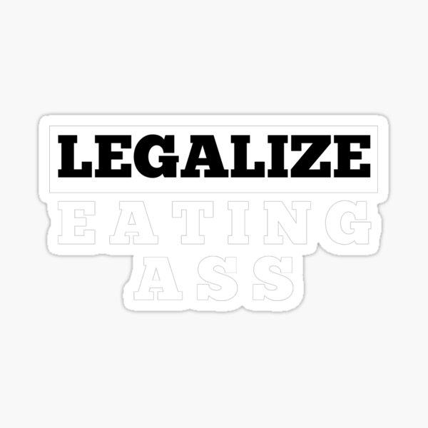 Legalizar comer culo Pegatina