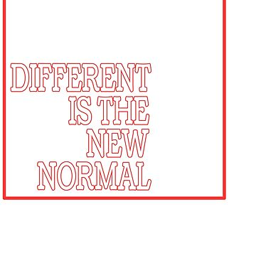 """""""Different Is The New Normal"""" tee design. Makes a unique yet awesome gift this gift giving season!  by Customdesign200"""