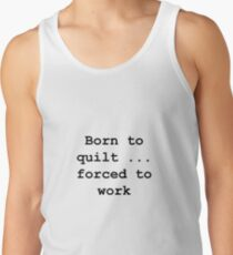 Born to quilt ... Men's Tank Top