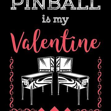 Pinball is My Valentine by oddduckshirts