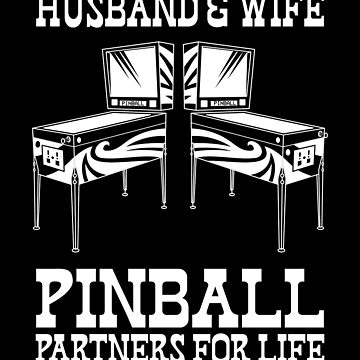 Pinball Partners for Life Husband and Wife Valentine by oddduckshirts
