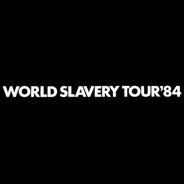 World Slavery Tour 1984 White by tomastich85