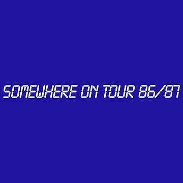Somewhere On Tour 1986/1987 by tomastich85