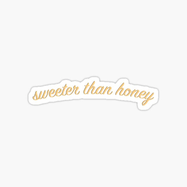 Sweeter Than Honey Sticker