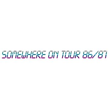 Somewhere On Tour 1986/1987 Version 2 by tomastich85