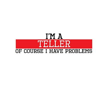 I'm a Teller of course I have problems by handcraftline