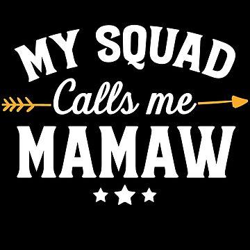 My squad calls me mamaw - Funny Mama by alexmichel