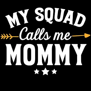 My squad calls me mommy - New mom by alexmichel