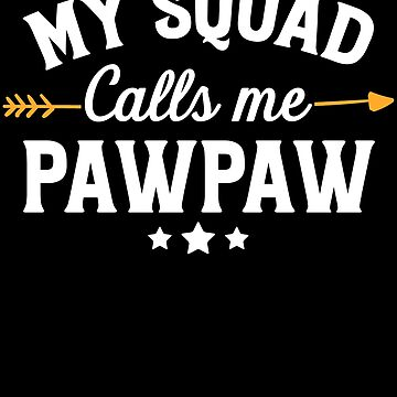 My squad calls me pawpaw - new dad by alexmichel