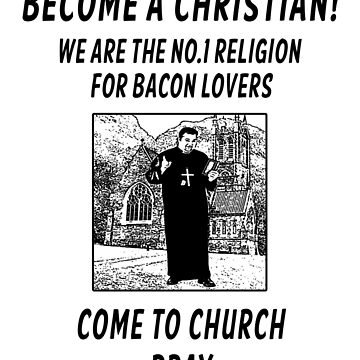 Love Bacon and Christianity by markstones