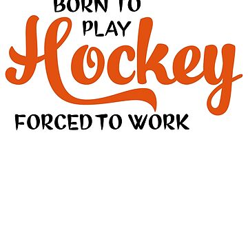 Born to play hockey by Vectorqueen