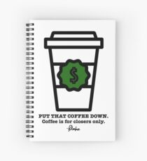 Coffee is for Closers Only Spiral Notebook