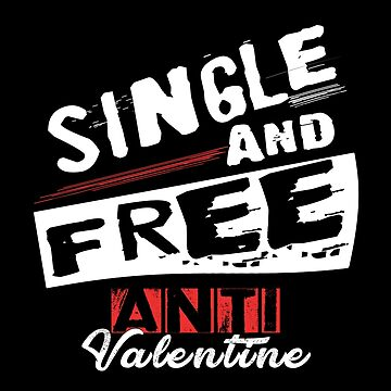 Single And Free Anti Valentine by SmartStyle