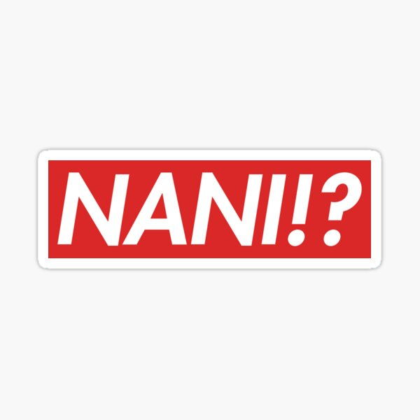NANI !? Sticker