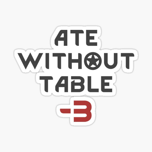 Rimworld Ate Without Table -3 Sticker