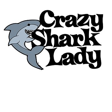 Crazy Shark Lady by Boogiemonst