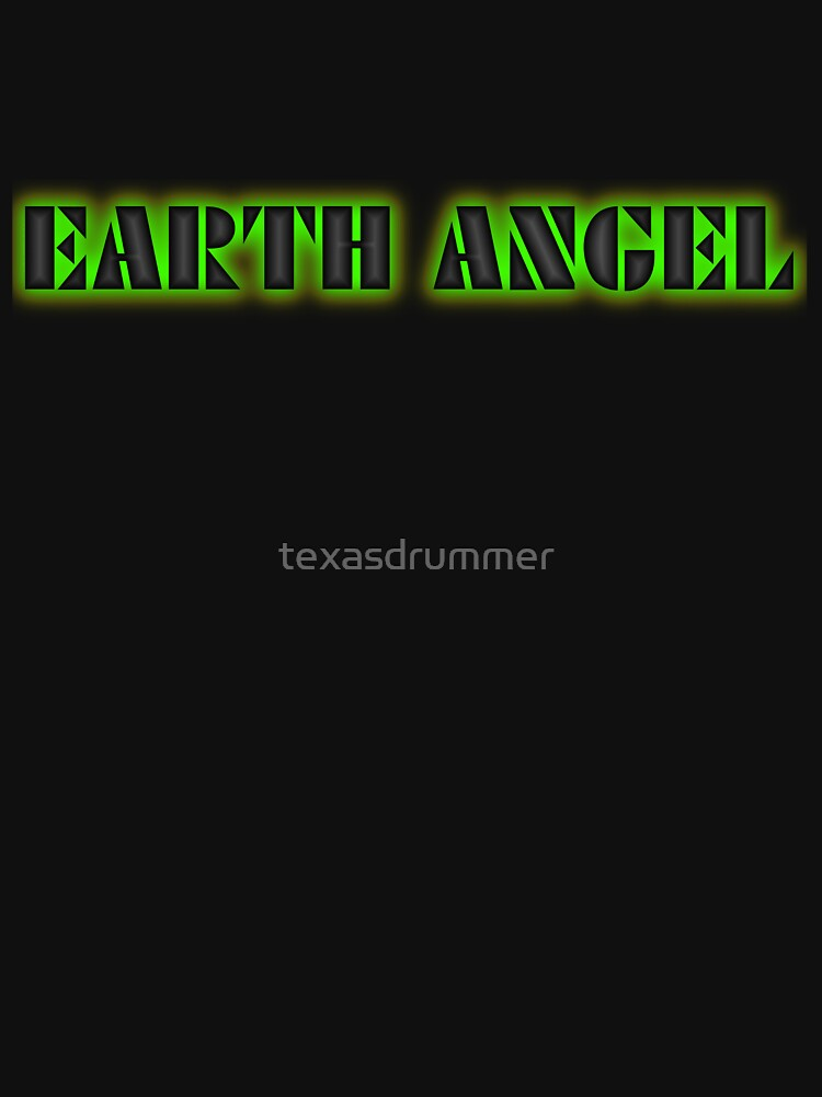 Earth Angel by texasdrummer