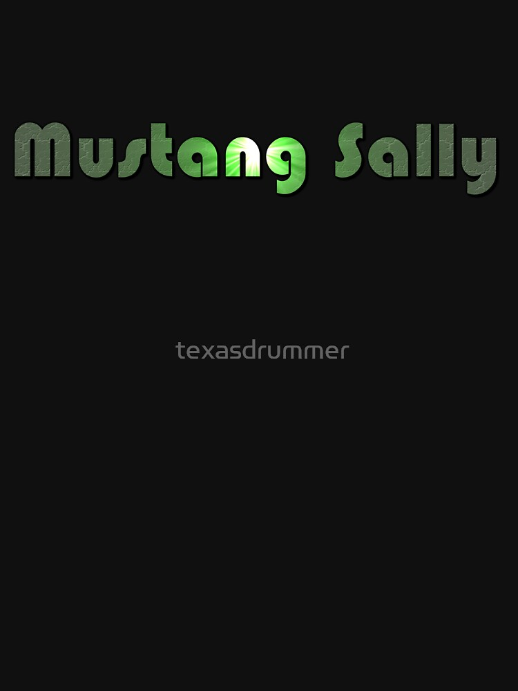 Mustang Sally by texasdrummer