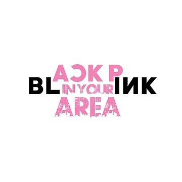 BLACKPINK | BLINK IN YOUR AREA by bellmakesart