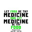 VEGAN - Let Food Be Thy Medicine and Let Medicine Be Thy Food  Hippocrates quote by VIDDAtees