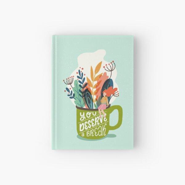 You Deserve A Break Hardcover Journal