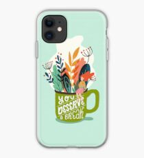 You Deserve A Break iPhone Case