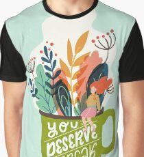 You Deserve A Break Graphic T-Shirt