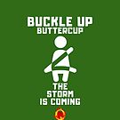 QAnon BUCKLE UP BUTTERCUP THE STORM IS COMING Q by VIDDAtees