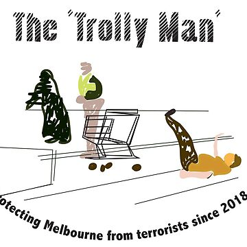 The 'Trolley Man', protecting Melbourne from terrorists since 2018 by RichMcLean