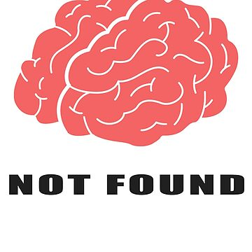 Brain Not Found Funny  by adjua