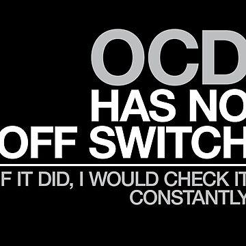 Funny OCD, Obsessive Compulsive Disorder Design by gorillamerch