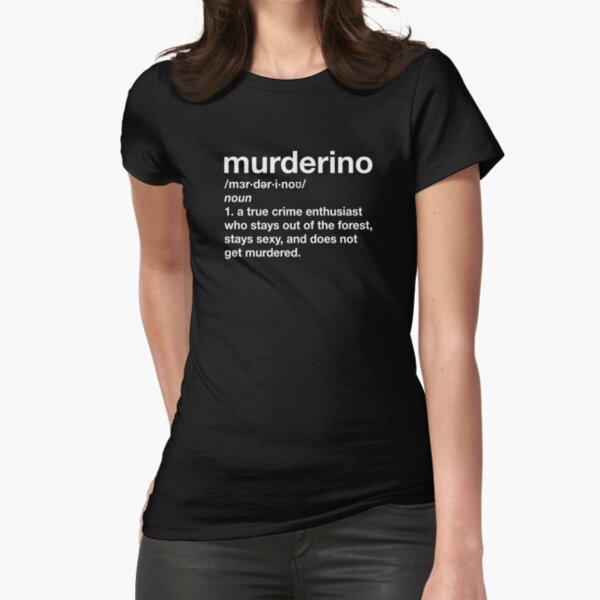 Murderino Definition (My Favorite Murder) Fitted T-Shirt