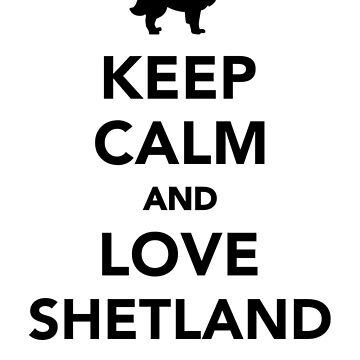 Keep calm and love Shetland Sheepdogs by Designzz