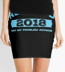 Funny Retirement Party Gift Shirt Not My Problem Anymore Mini Skirt
