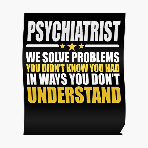 Psychiater Gift Problem Solver Saying Poster