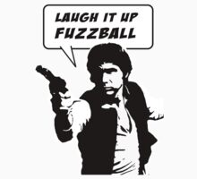 Han Solo - Star Wars - Laugh it up Fuzzball