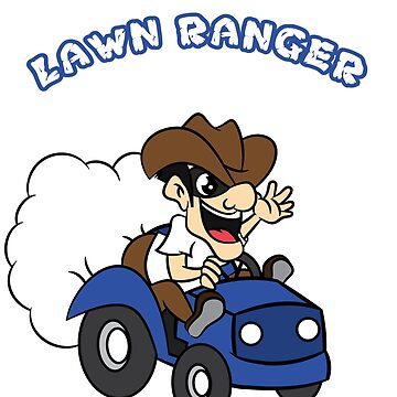 "Cute and extravagant ""The Lawn Ranger Rides Again""tee design for you and your friends! Go get it now by Customdesign200"