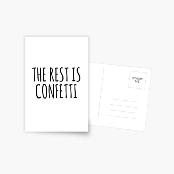 The Rest is Confetti Postcard