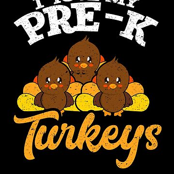 I Love My Pre-K Turkeys Teacher School Student Class by kieranight